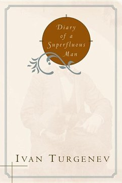 Diary of a Superfluous Man - Turgenev, Ivan Sergeevich