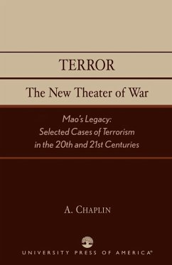 Terror: The New Theater of War: Mao's Legacy: Selected Cases of Terrorism in the 20th and 21st Centuries - Chaplin, A.