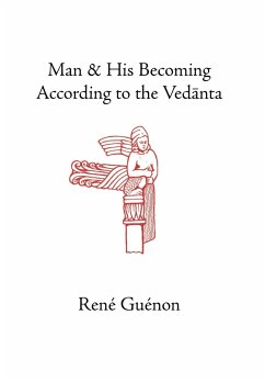 Man and His Becoming According to the Vedanta - Guenon, Rene
