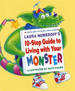 Laura Numeroff's 10-Step Guide to Living with Your Monster - Numeroff, Laura Joffe