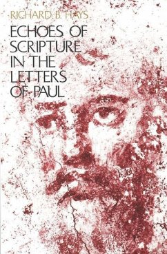 Echoes of Scripture in the Letters of Paul - Hays, Richard B