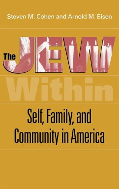 The Jew Within: Self, Family, and Community in America - Cohen, Steven Martin Eisen, Arnold M.