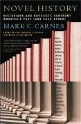 Novel History: Historians and Novelists Confront America's Past (and Each Other) - Herausgeber: Carnes, Mark C.