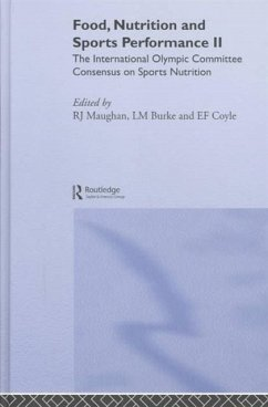 Food, Nutrition and Sports Performance II: The International Olympic Committee Consensus on Sports Nutrition - Maughan, R J / Burke, L M / Coyle, E F (eds.)