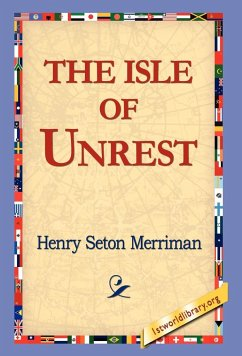 The Isle of Unrest - Merriman, Henry Seton