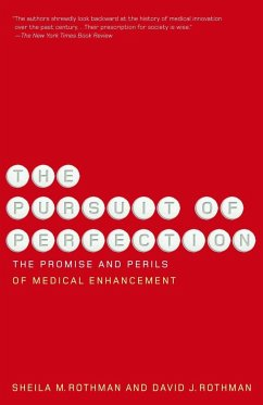 The Pursuit of Perfection: The Promise and Perils of Medical Enchancement - Rothman, Sheila M. Rothman, David J.