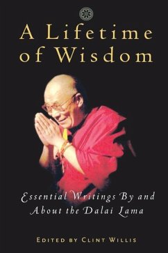 A Lifetime of Wisdom: Essential Writings by and about the Dalai Lama - Bstan-'Dzin-Rgy Bstan-'Dzin-Rgy