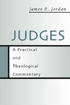 Judges: A Practical and Theological Commentary - Jordan, James B.