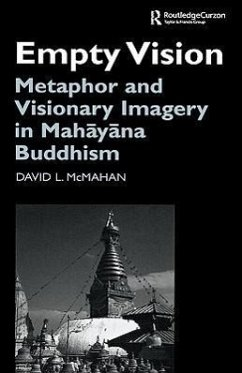 Empty Vision: Metaphor and Visionary Imagery in Mahayana Buddhism - McMahan, David L.
