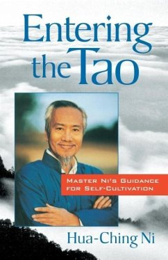 Entering the Tao: Master Ni's Guidance for Self-Cultivation - Ni, Hua-Ching
