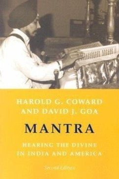 Mantra: Hearing the Divine in India and America - Goa, David J. Coward, Harold G.