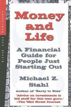 Money and Life: A Financial Guide for People Just Starting Out in Their Working Lives - Stahl, Michael Z.