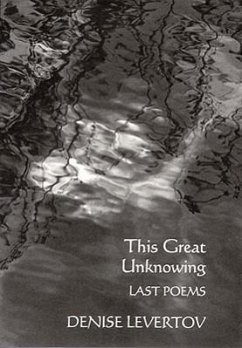 This Great Unknowing: Last Poems - Levertov, Denise