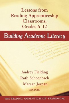Building Academic Literacy: Lessons from Reading Apprenticeship Classrooms Grades 6-12 - Fielding, Audrey