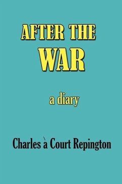 After the War: A Diary - Repington, Charles A. Court