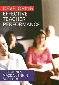 Developing Effective Teacher Performance - Jones, Jeff Jenkin, Mazda Lord, Sue