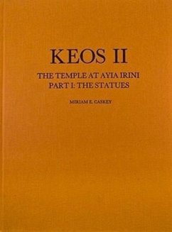 Keos II: The Temple at Ayia Irini, Part I. the Statues - Caskey, Miriam Ervin