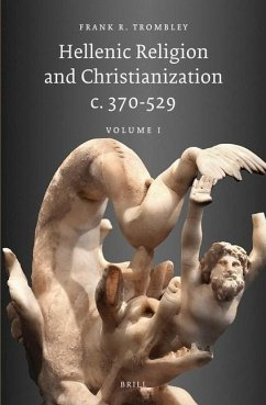 Hellenic Religion and Christianization C. 370-529 - Trombley