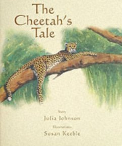 The Cheetah's Tale - Johnson, Julia Johnson, Julie, Kevin Keeble, Susan