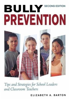 Bully Prevention: Tips and Strategies for School Leaders and Classroom Teachers - Barton, Elizabeth A.