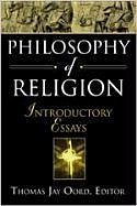 Philosophy of Religion: Introductory Essays - Herausgeber: Oord, Thomas Jay