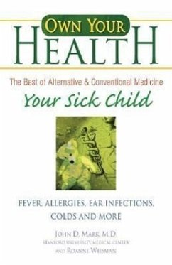 Your Sick Child: Fever, Allergies, Ear Infections, Colds and More - Mark, John D. Weisman, Roanne
