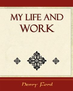 My Life and Work - Autobiography - Henry Ford, Ford Henry Ford