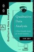 Qualitative Data Analysis: A User Friendly Guide for Social Scientists - Dey, Ian