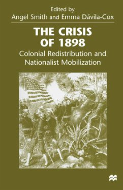 The Crisis of 1898: Colonial Redistribution and Nationalist Mobilization - Herausgeber: Smith, Angel Davila Cox, Emma Aurora