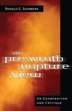 The Pre-Wrath Rapture View - Showers, Renald E.