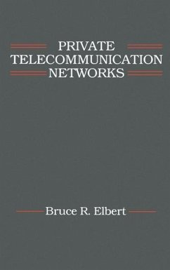 Private Telecommunication Networks - Elbert, Bruce R.