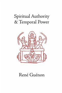 Spiritual Authority and Temporal Power - Guenon, Rene