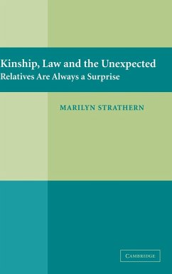 Kinship, Law and the Unexpected: Relatives Are Always a Surprise - Strathern, Marilyn