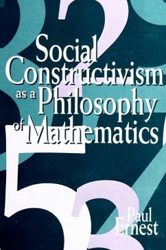Social Constructivism as a Philosophy of Mathematics - Ernest, Paul