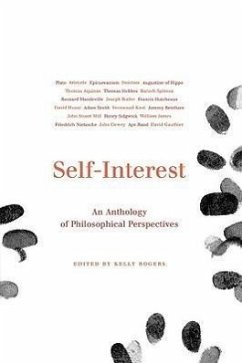 Self-Interest: An Anthology of Philosophical Perspectives from Antiquity to the Present - Rogers, Kelly