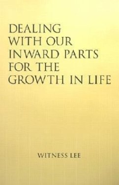 Dealing with Our Inward Parts for the Growth in Life - Lee, Witness