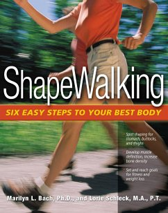 Shapewalking: Six Easy Steps to Your Best Body - Bach, Marilyn L. , PhD Schleck, Lorie