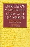 Epistles of Maimonides: Crisis and Leadership - Maimonides, Moses