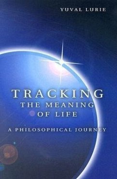 Tracking the Meaning of Life: A Philosophical Journey - Lurie, Yuval
