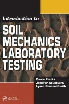 Introduction to Soil Mechanics Laboratory Testing - Fratta, Dante Aguettant, Jennifer Roussel-Smith, Lynne