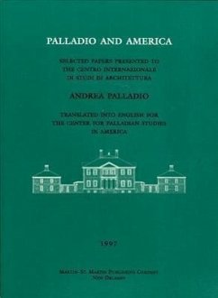 Palladio and America: Selected Papers Presented to the Centro Internazionale Di Studi Di Architettura Andrea Palladio
