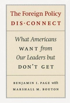 The Foreign Policy Disconnect: What Americans Want from Our Leaders But Don't Get - Page, Benjamin I. Bouton, Marshall M.