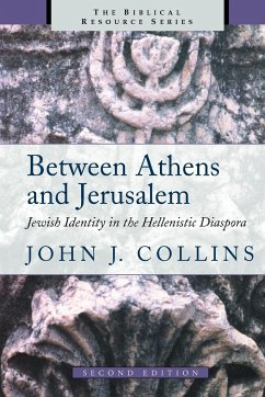 Between Athens and Jerusalem: Jewish Identity in the Hellenistic Diaspora - Collins, John J.