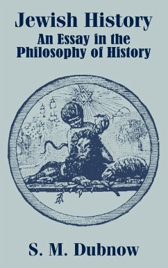 Jewish History: An Essay in the Philosophy of History - Dubnow, S. M.