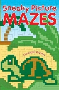 Sneaky Picture Mazes - Herausgeber: Conceptis Puzzles