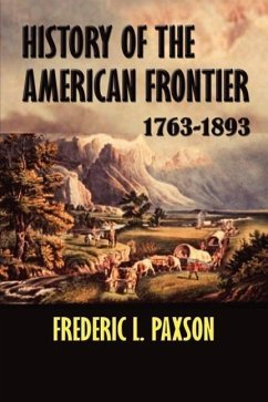 History of the American Frontier 1763-1893 - Paxson, Frederic L.