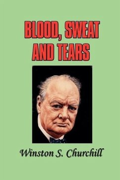 Blood, Sweat and Tears - Churchill, Winston S.