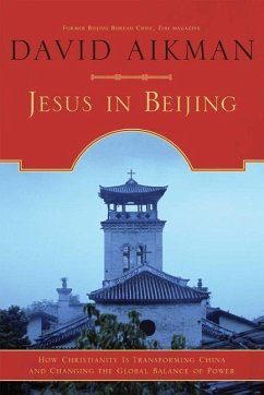 Jesus in Beijing: How Christianity Is Transforming China and Changing the Global Balance of Power - Aikman, David