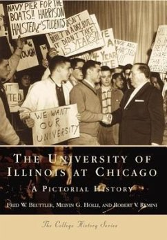 The University of Illinois at Chicago:: A Pictorial History - Beuttler, Fred W. Remini Beuttler