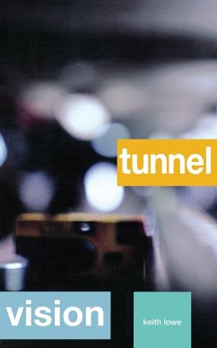 Tunnel Vision - Lowe, Keith